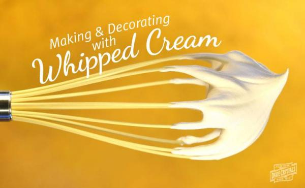 How to Make and Decorate with Whipped Cream