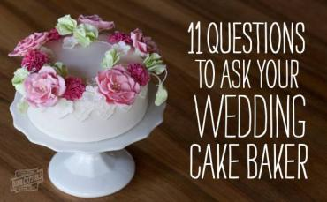 11 Questions to Ask Your Wedding Cake Baker