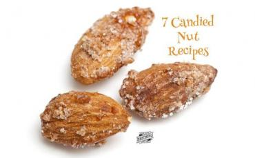 7 Delicious Candied Nut Recipes