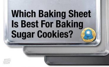 Which Baking Sheet Is Best For Baking Sugar Cookies?