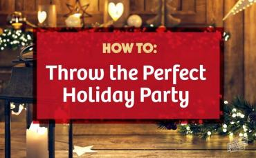 Throwing the Perfect Holiday Party
