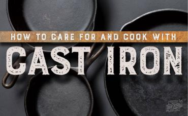 How to care for and cook with cast iron
