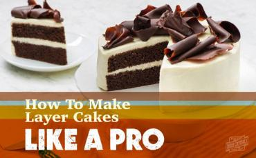 How to make a layer cake like a pro